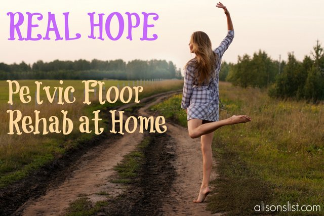 Real Hope: Pelvic Floor Rehab at Home