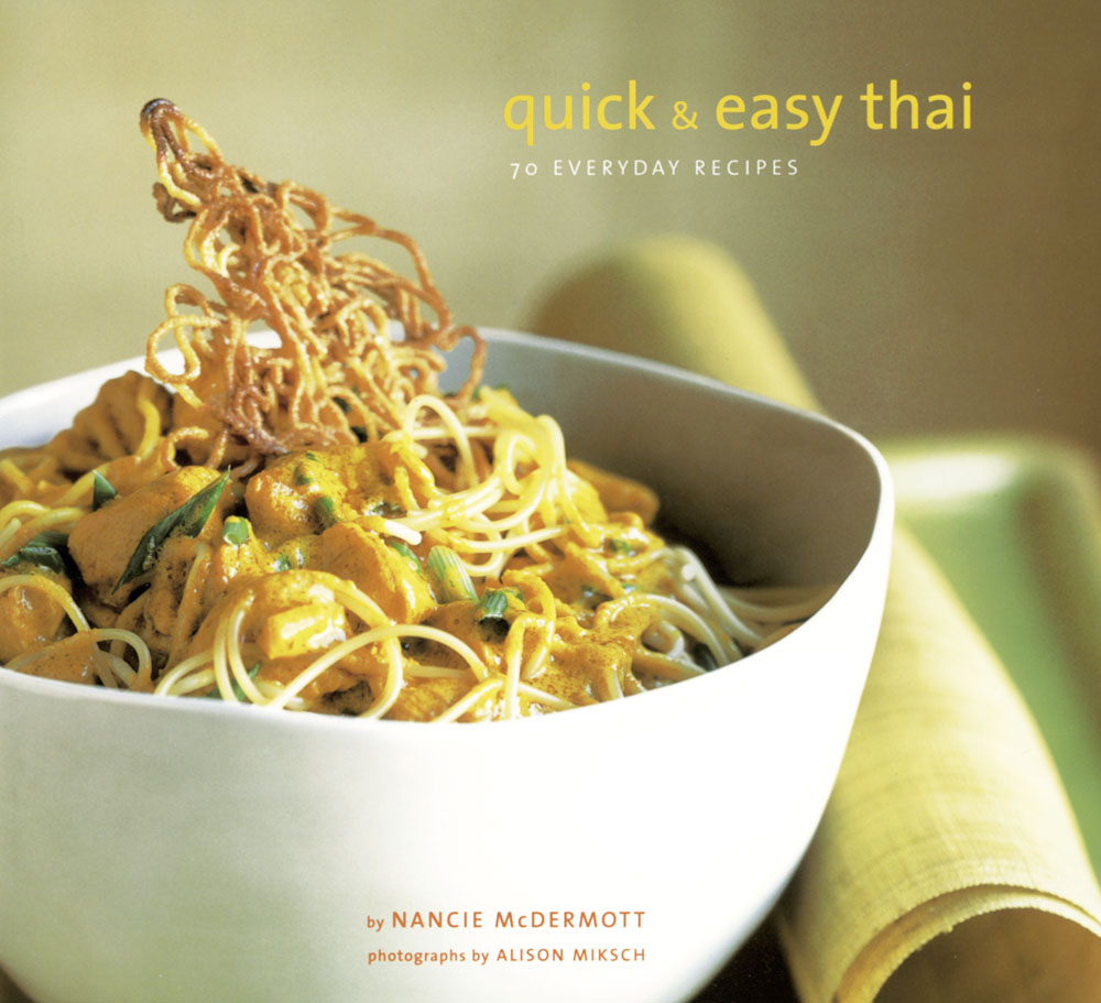 Free Recipe from Quick and Easy Thai: 70 Everyday Recipes by Nancie McDermott, Published by Chronicle Books
