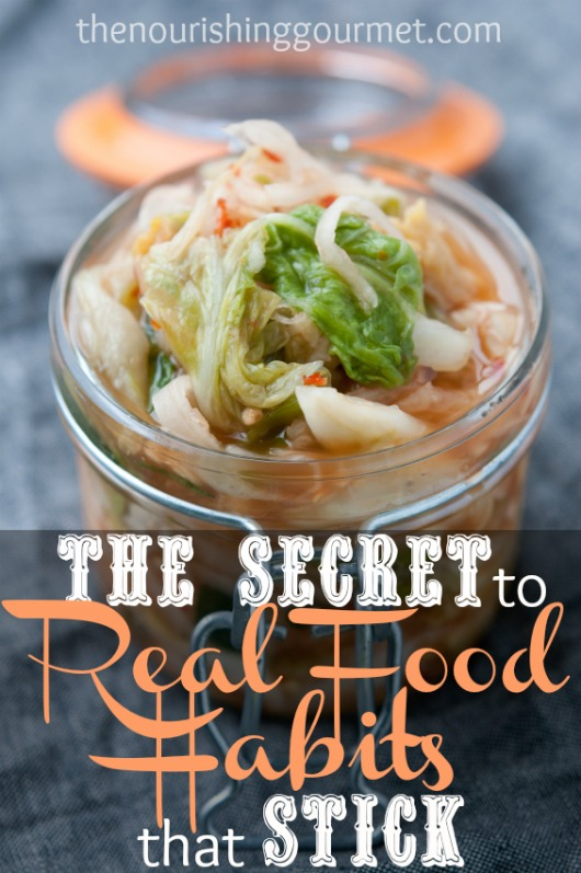 THE Secret to Real Food Habits that Stick