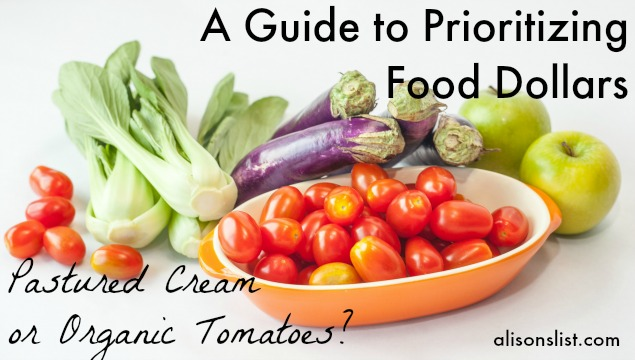 A Guide to Prioritizing Food Dollars: Pastured Cream or Organic Tomatoes?